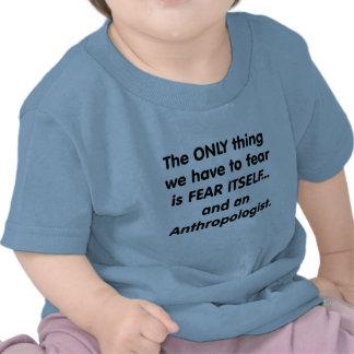 fear anthropologist tshirt