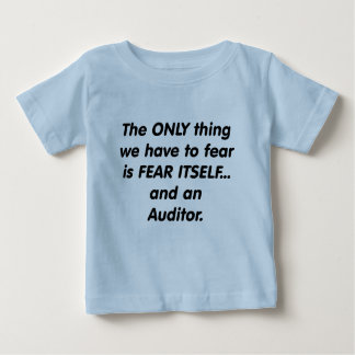 fear auditor baby T-Shirt