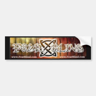 Fear Blind Bumper Sticker 1