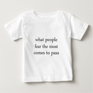Fear Comes To Pass Baby T-Shirt