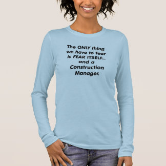 fear construction manager long sleeve T-Shirt