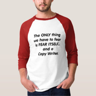 fear copy writer shirt