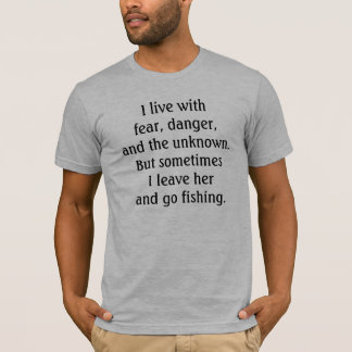 Fear, Danger and the Unknown Fishing tee