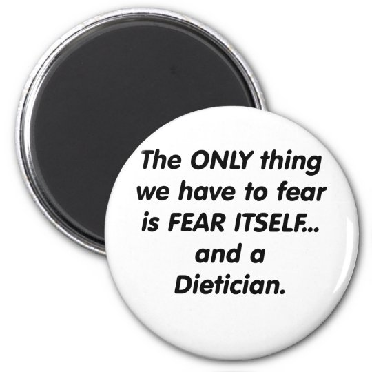 fear dietician 2 inch round magnet