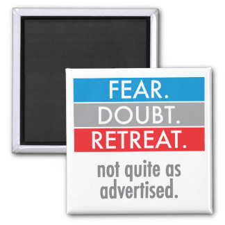 Fear. Doubt. Retreat. 2 Inch Square Magnet