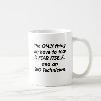fear eeg technician coffee mug