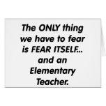Fear elementary teacher card