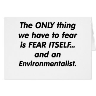 fear environmentalist greeting card