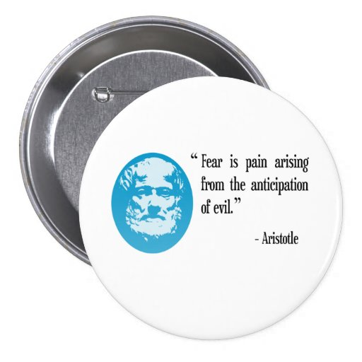 fear evil Aristotle badge 3 Inch Round Button