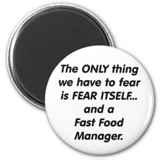 Fear Fast Food Manager Magnet