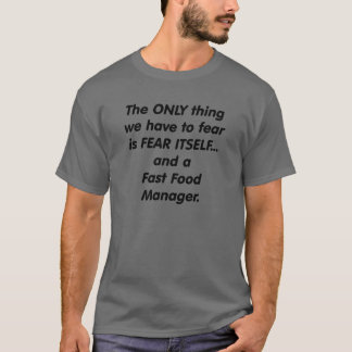 Fear Fast Food Manager T-Shirt