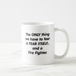 Fear Fire Fighter Classic White Coffee Mug