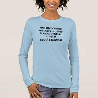 fear food scientist long sleeve T-Shirt