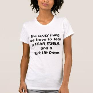 fear fork lift driver tee shirt