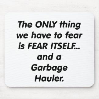 Fear Garbage Hauler Mousepads