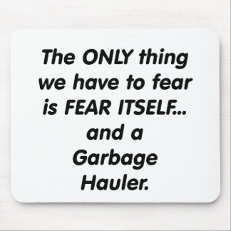 Fear Garbage Hauler Mouse Pads