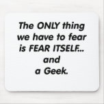 Fear Geek Mouse Pad