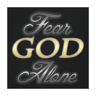 Fear God Alone Canvas Print