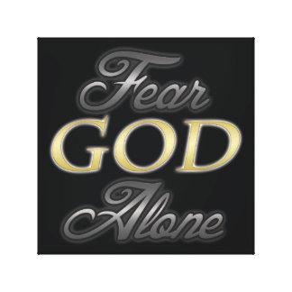 Fear God Alone Canvas Prints