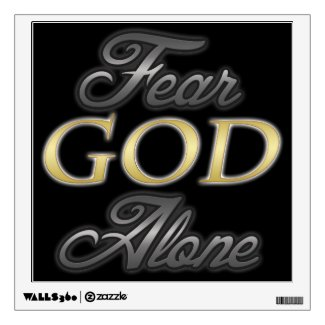 Fear God Alone - On Black Room Graphics