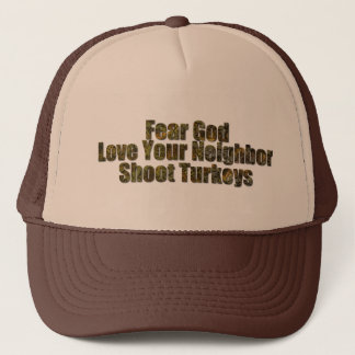 Fear God, Lover Your Neighbor, Shoot Turkeys Trucker Hat