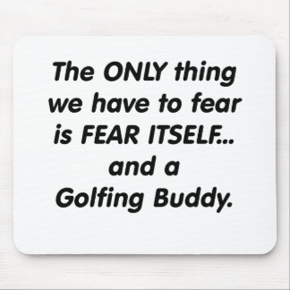 fear golfing buddy mouse pad