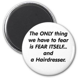 fear hairdresser 2 inch round magnet