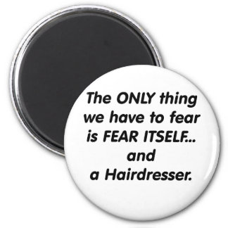 fear hairdresser magnet