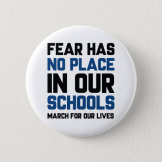 Fear Has No Place In Our Schools Button