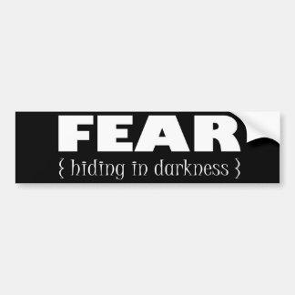 Fear - hiding in darkness bumper sticker