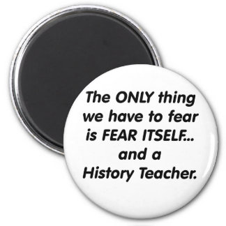 Fear History Teacher 2 Inch Round Magnet