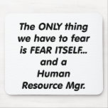 fear human resource manager mouse pad