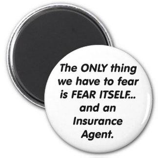 Fear insurance agent 2 inch round magnet