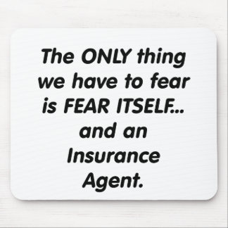 Fear insurance agent mouse pad