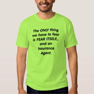 Fear insurance agent t shirt