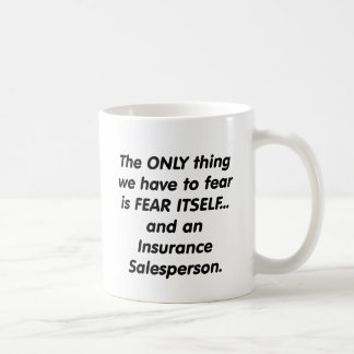 fear insurance salesperson coffee mug