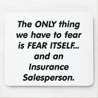 fear insurance salesperson mouse pad