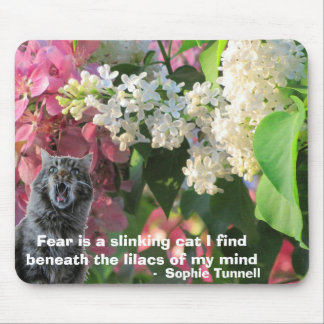 Fear is a slinking cat - S. Tunnell Mouse Pad