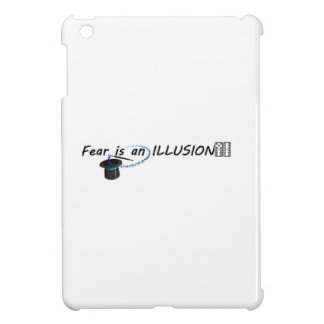FEAR IS AN ILLUSION CASE FOR THE iPad MINI