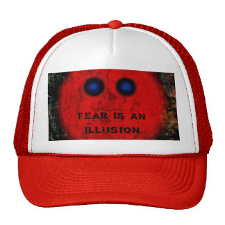 Fear is an illusion - red trucker hat