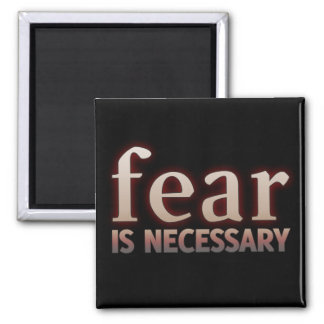 Fear is Necessary 2 Inch Square Magnet