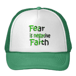 Fear Is Negative Faith 3 Trucker Hat