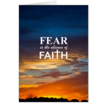 Fear is the Absence of Faith