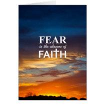 Fear is the Absence of Faith Card