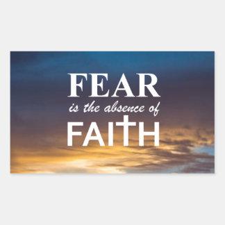 Fear is the Absence of Faith Rectangular Sticker