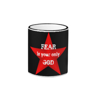 Fear is Your Only God Mug