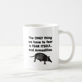 Fear it Itself Armdillos Coffee Mug