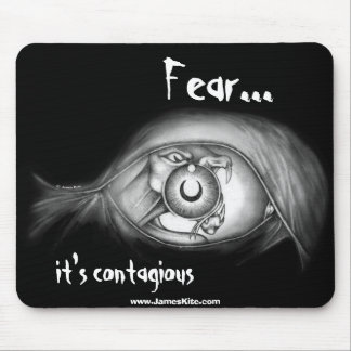 Fear: It's Contagious Mouse Pad