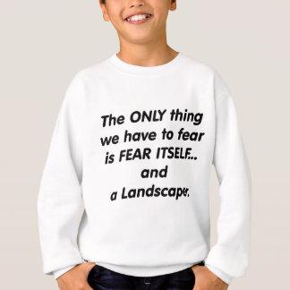 Fear Landscaper Sweatshirt