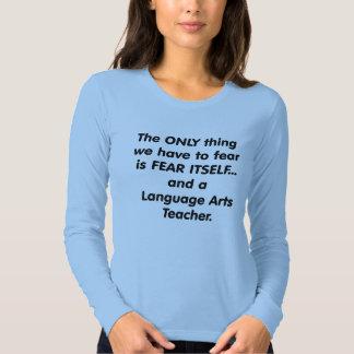 Fear language arts teacher shirt